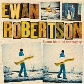 Some Kind Of Certainty - Ewan Robertson