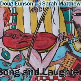 Doug Eunson & Sarah Matthews - Song & Laughter