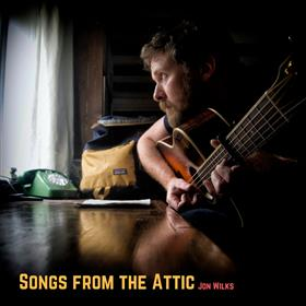 Jon Wilks - Songs From the Attic