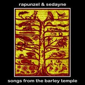 Rapunzel & Sedayne - Songs From The Barley Temple
