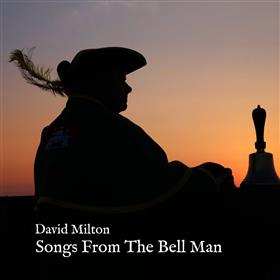 David Milton - Songs from the Bell Man