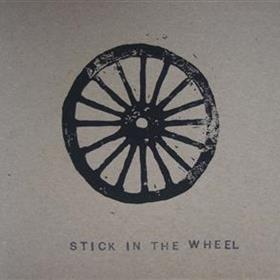 Stick In The Wheel - Stick in the Wheel