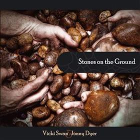 Vicki Swan & Jonny Dyer - Stones On The Ground