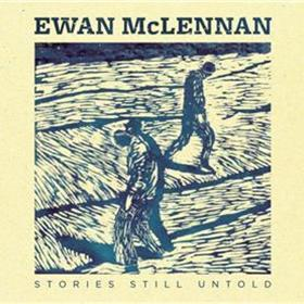 Ewan McLennan - Stories Still Untold