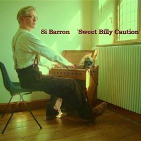 Si Barron - Sweet Billy Caution