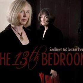 Sue Brown & Lorraine Irwing - The 13th Bedroom