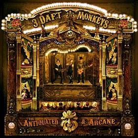 3 Daft Monkeys - The Antiquated & The Arcane