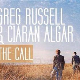 Greg Russell & Ciaran Algar - The Call