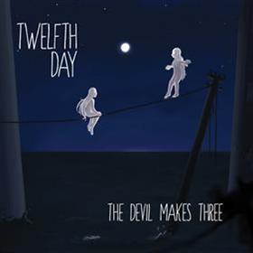 Twelfth Day - The Devil Makes Three