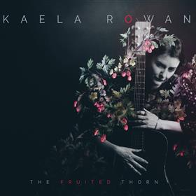 Kaela Rowan - The Fruited Thorn