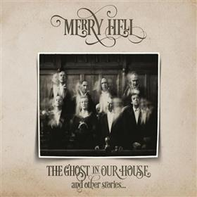 Merry Hell - The Ghost in Our House & Other Stories