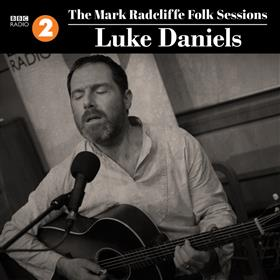 Luke Daniels - The Mark Radcliffe Folk Sessions