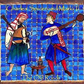 Charles Spicer & Mark T - The Old Roads: Early Folk Music