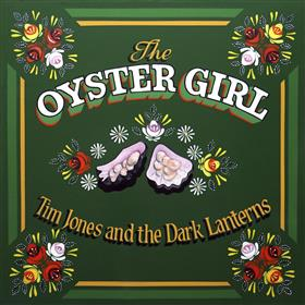 Tim Jones & the Dark Lanterns - The Oyster Girl