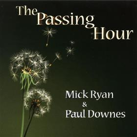 Mick Ryan & Paul Downes - The Passing Hour