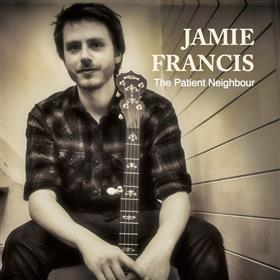 Jamie Francis - The Patient Neighbour
