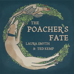 Laura Smyth & Ted Kemp - The Poacher's Fate