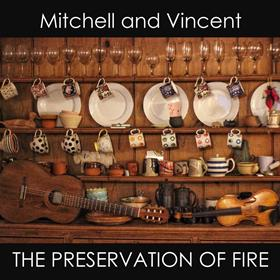 The Preservation of Fire - David Mitchell & Graham Vincent