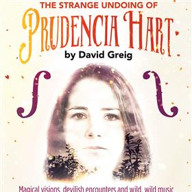 Eastern Angles Theatre Company - The Strange Undoing of Prudencia Hart