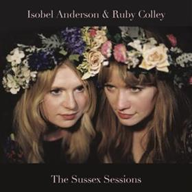 Isobel Anderson & Ruby Colley - The Sussex Sessions