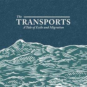 The Transports - A Tale of Exile and Migration