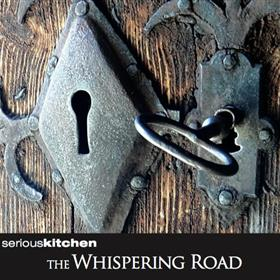 Seriouskitchen - The Whispering Road