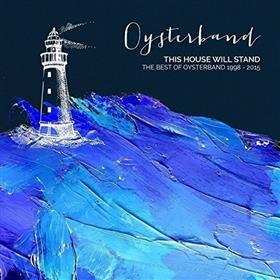 Oysterband - This House Will Stand: The Best of Oysterband 1998-2015