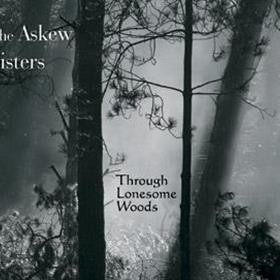 The Askew Sisters - Through Lonesome Woods