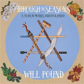 Through the Seasons: A Year in Morris and Folk Dance - Will Pound