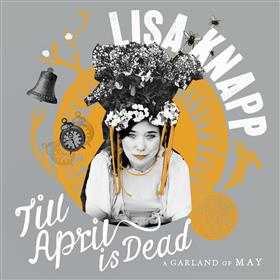 Lisa Knapp - Till April is Dead - A Garland of May