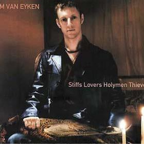 Tim Van Eyken - Stiffs Lovers Holymen Thieves