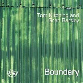 Tom Kitching & Gren Bartley - Boundary