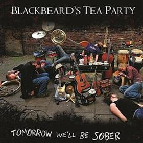 Blackbeard's Tea Party - Tomorrow We'll Be Sober