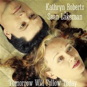 Kathryn Roberts & Sean Lakeman - Tomorrow Will Follow Today