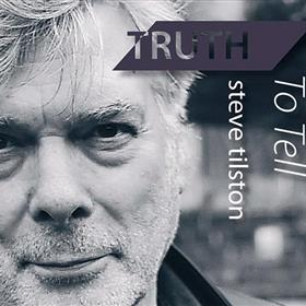 Steve Tilston - Truth to Tell
