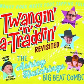 Ashley Hutchings - Twangin' 'n' a-Traddin' Revisited