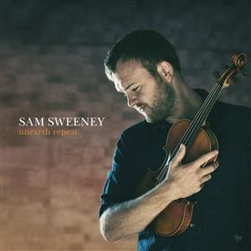 Unearth Repeat - Sam Sweeney