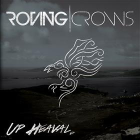 The Roving Crows - Up Heaval
