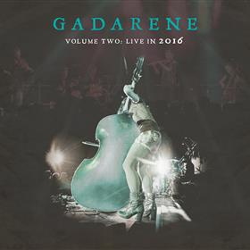 Gadarene - Volume Two - Live in 2016