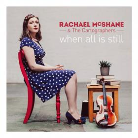 Rachael McShane - When All is Still