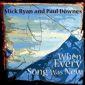 Mike Ryan & Paul Downes - When  Every Song Was New