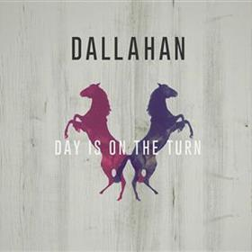 Dallahan - When the Day is on the Turn