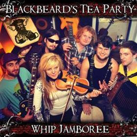 Blackbeard's Tea Party - Whip Jamboree