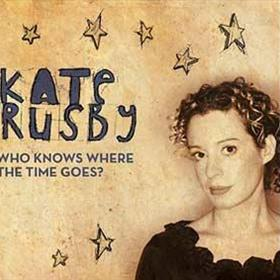 Kate Rusby - Who Knows Where The Time Goes?