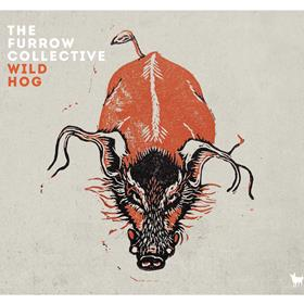 The Furrow Collective - Wild Hog
