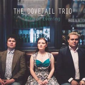 The Dovetail Trio - Wing Of Evening
