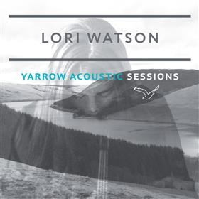 Lori Watson - Yarrow Acoustic Sessions