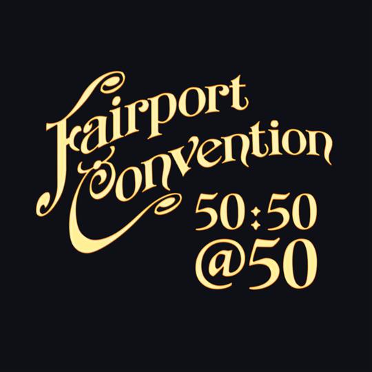 50:50@50 - Fairport Convention