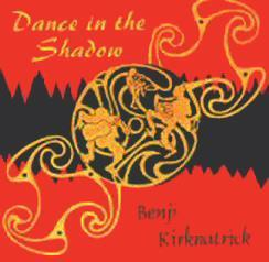 Dance In The Shadow - Benji Kirkpatrick