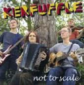 Not To Scale - Kerfuffle